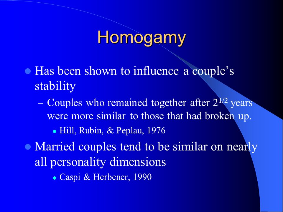 Homogamy Has been shown to influence a couple's stability