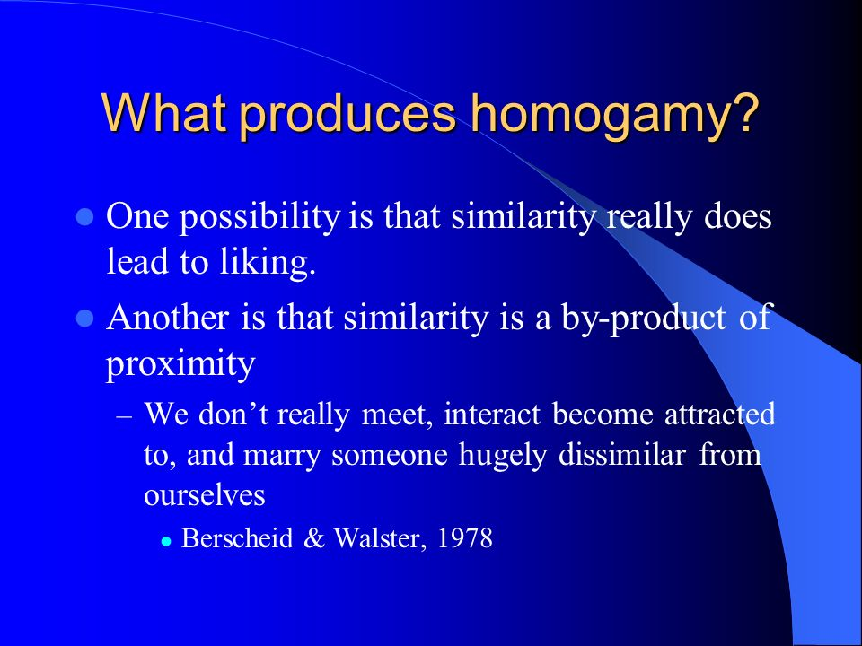 What produces homogamy