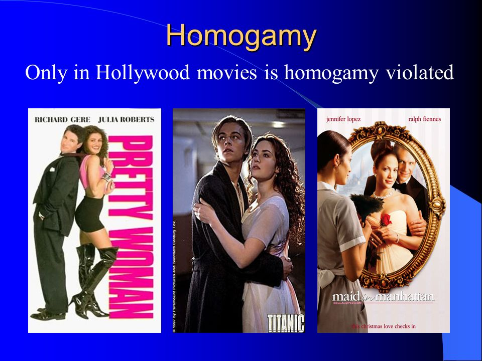 Homogamy Only in Hollywood movies is homogamy violated