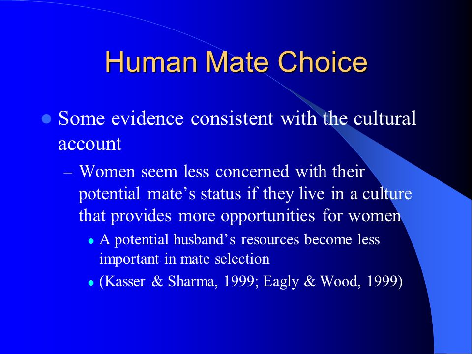Human Mate Choice Some evidence consistent with the cultural account