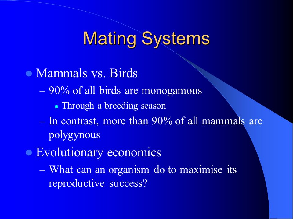Mating Systems Mammals vs. Birds Evolutionary economics