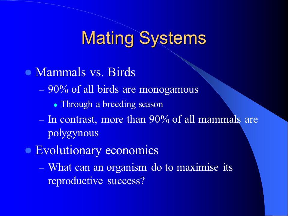 Mating Systems Mammals vs. Birds Evolutionary economics
