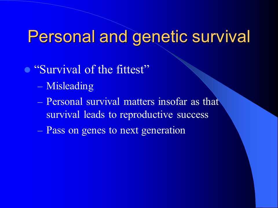 Personal and genetic survival