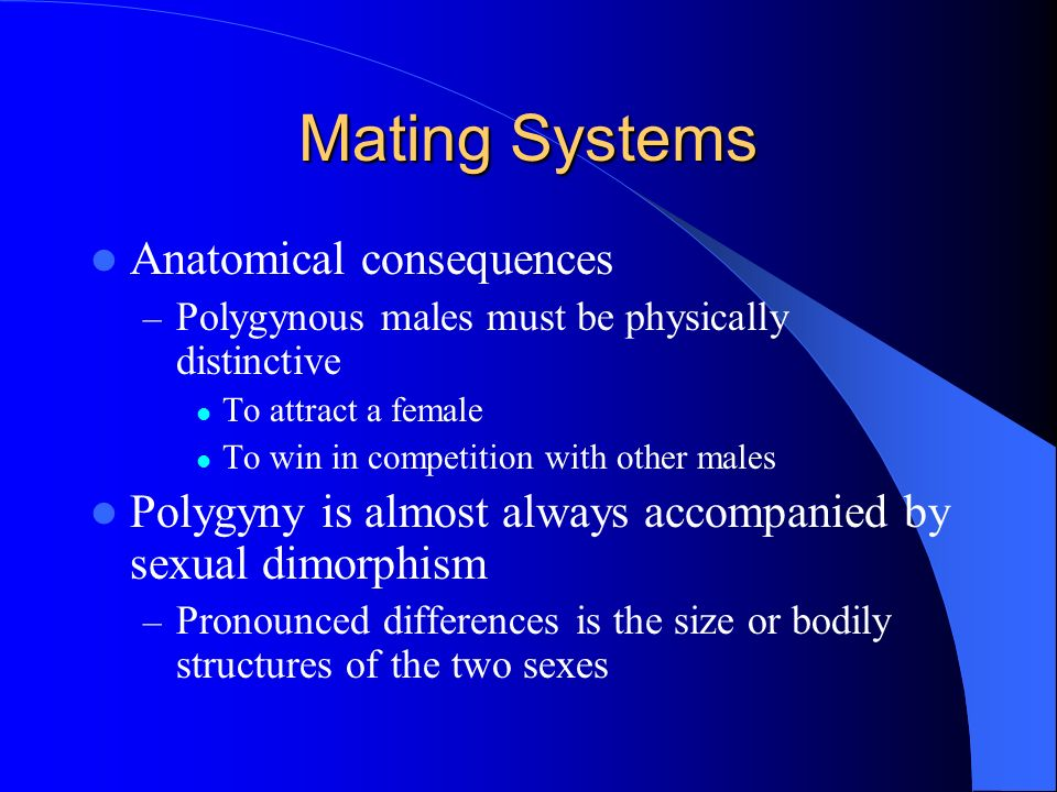 Mating Systems Anatomical consequences