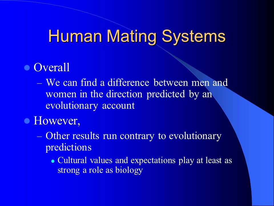 Human Mating Systems Overall However,