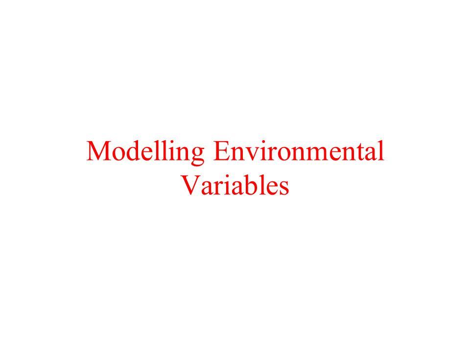 Modelling Environmental Variables