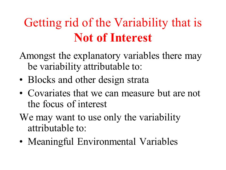 Getting rid of the Variability that is Not of Interest