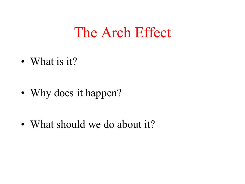 The Arch Effect What is it Why does it happen