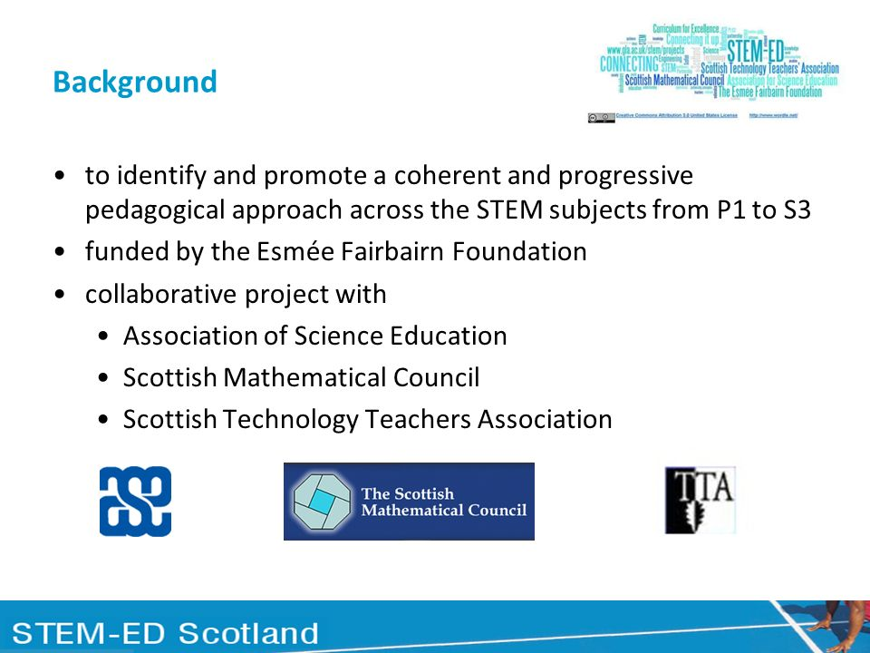 Background to identify and promote a coherent and progressive pedagogical approach across the STEM subjects from P1 to S3.