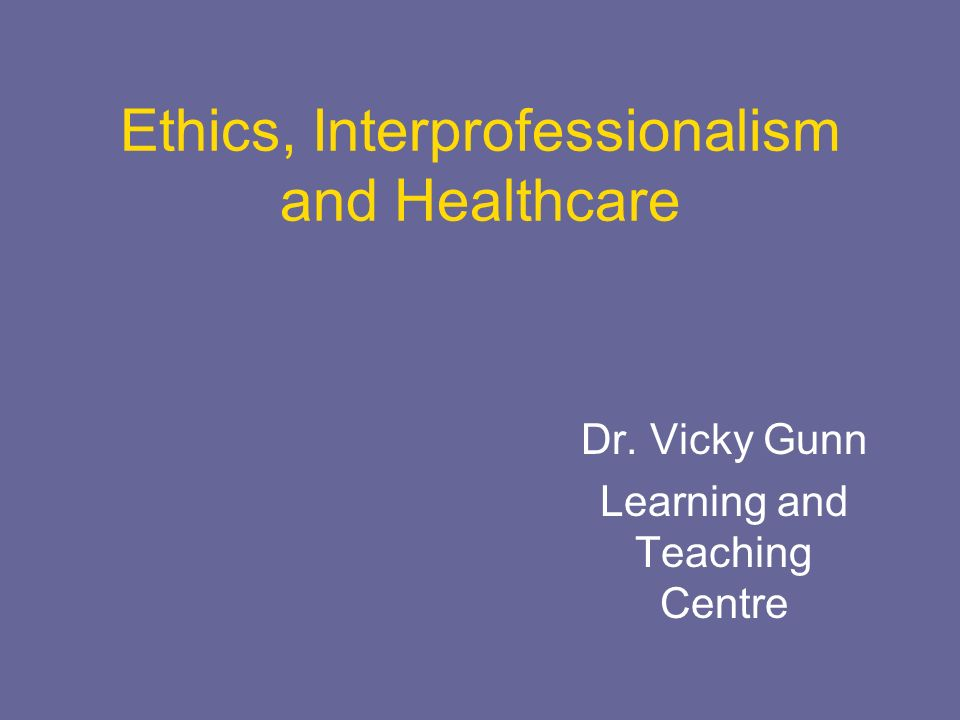 Ethics, Interprofessionalism and Healthcare