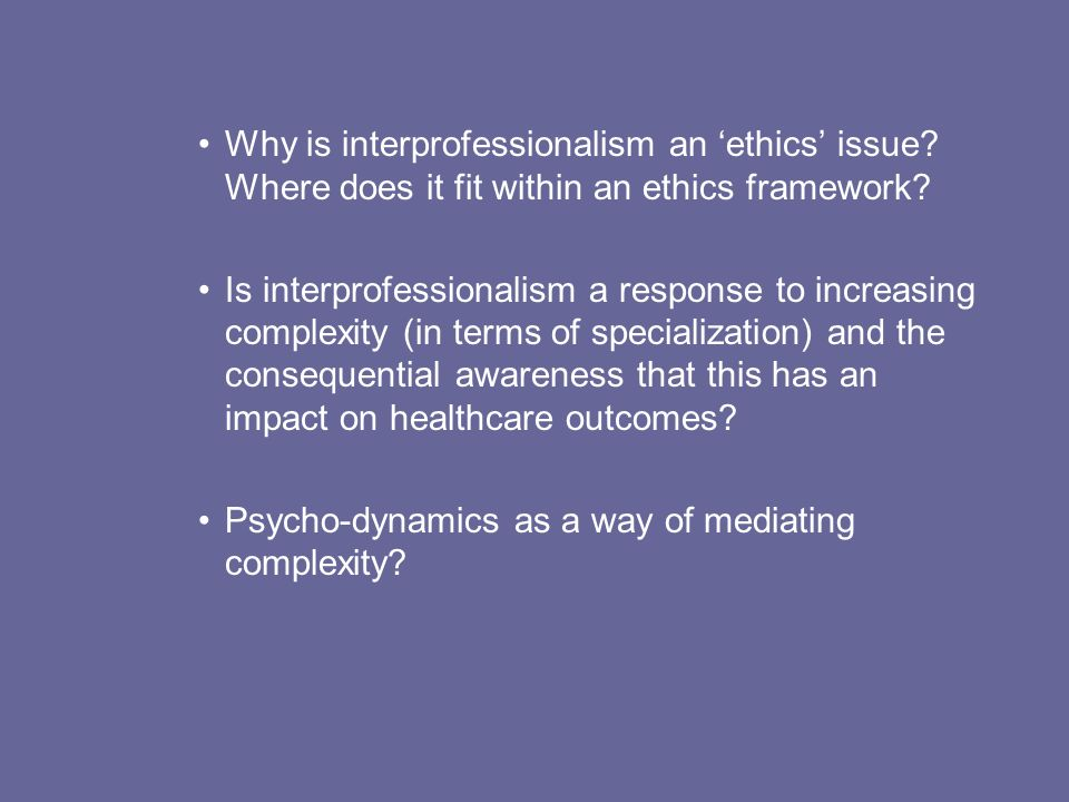 Why is interprofessionalism an 'ethics' issue