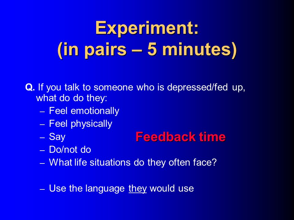Experiment: (in pairs – 5 minutes)