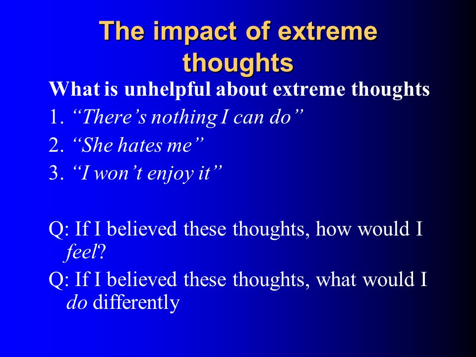 The impact of extreme thoughts