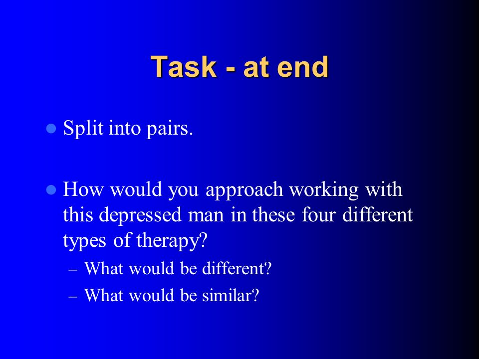 Task - at end Split into pairs.