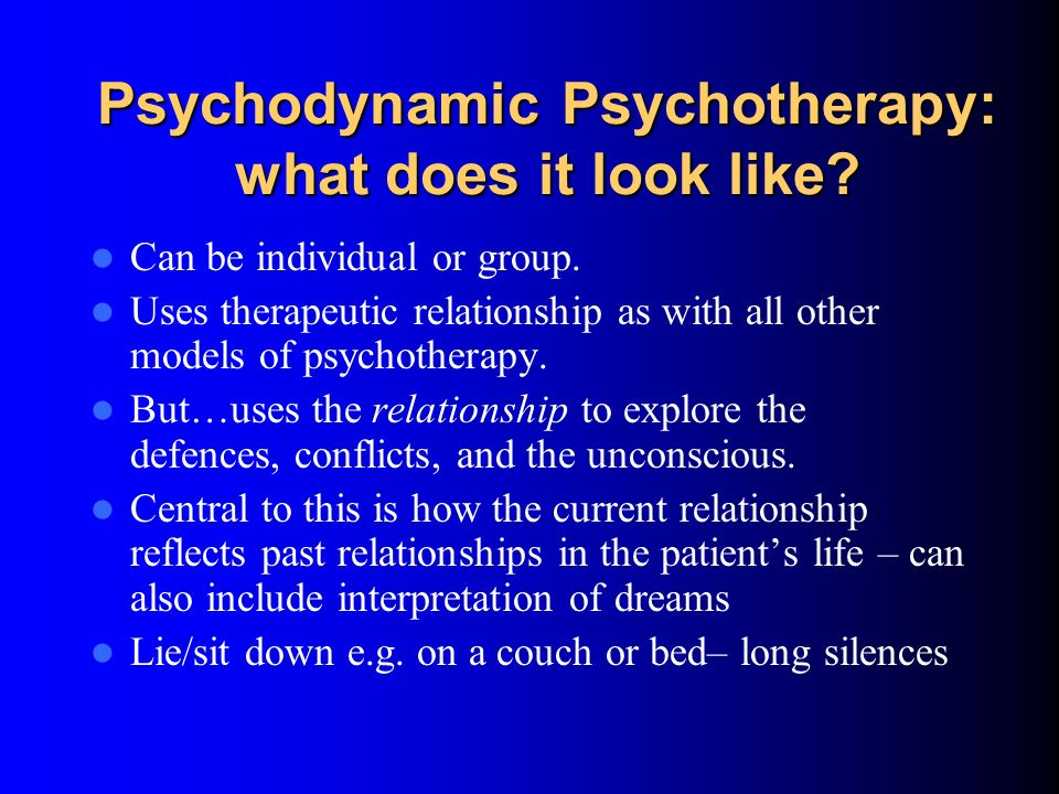 Psychodynamic Psychotherapy: what does it look like