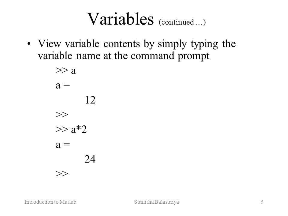 Variables (continued …)