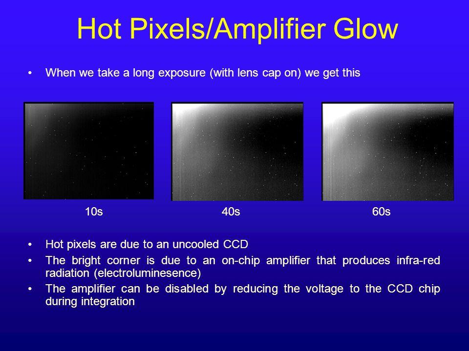 Hot Pixels/Amplifier Glow