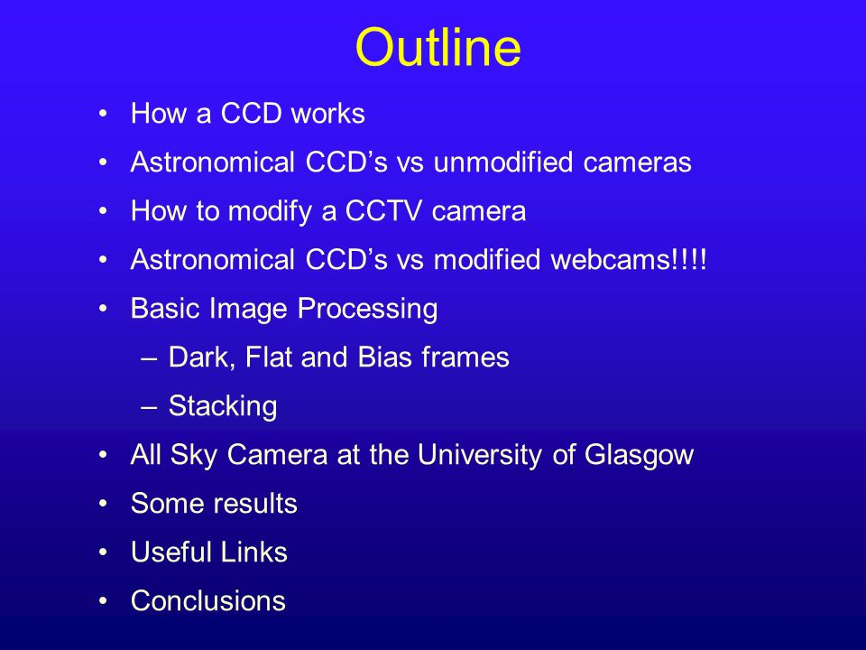 Outline How a CCD works Astronomical CCD's vs unmodified cameras