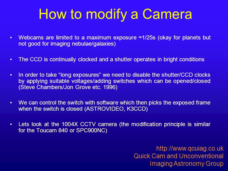 How to modify a Camera http://www.qcuiag.co.uk