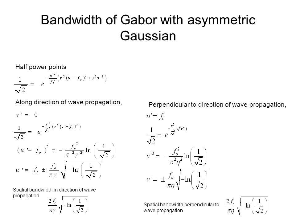 Bandwidth of Gabor with asymmetric Gaussian