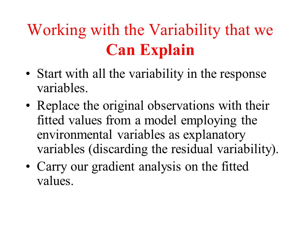 Working with the Variability that we Can Explain