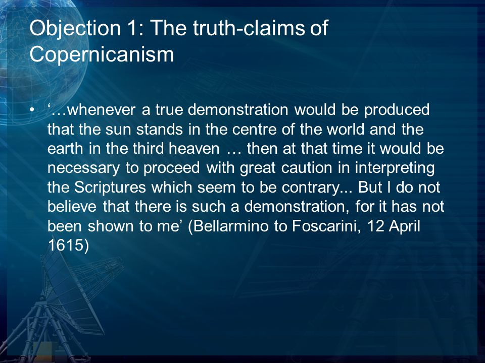 Objection 1: The truth-claims of Copernicanism