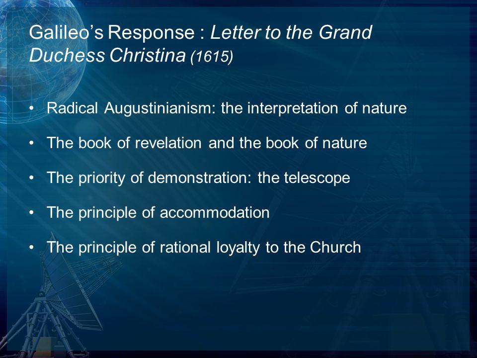 Galileo's Response : Letter to the Grand Duchess Christina (1615)