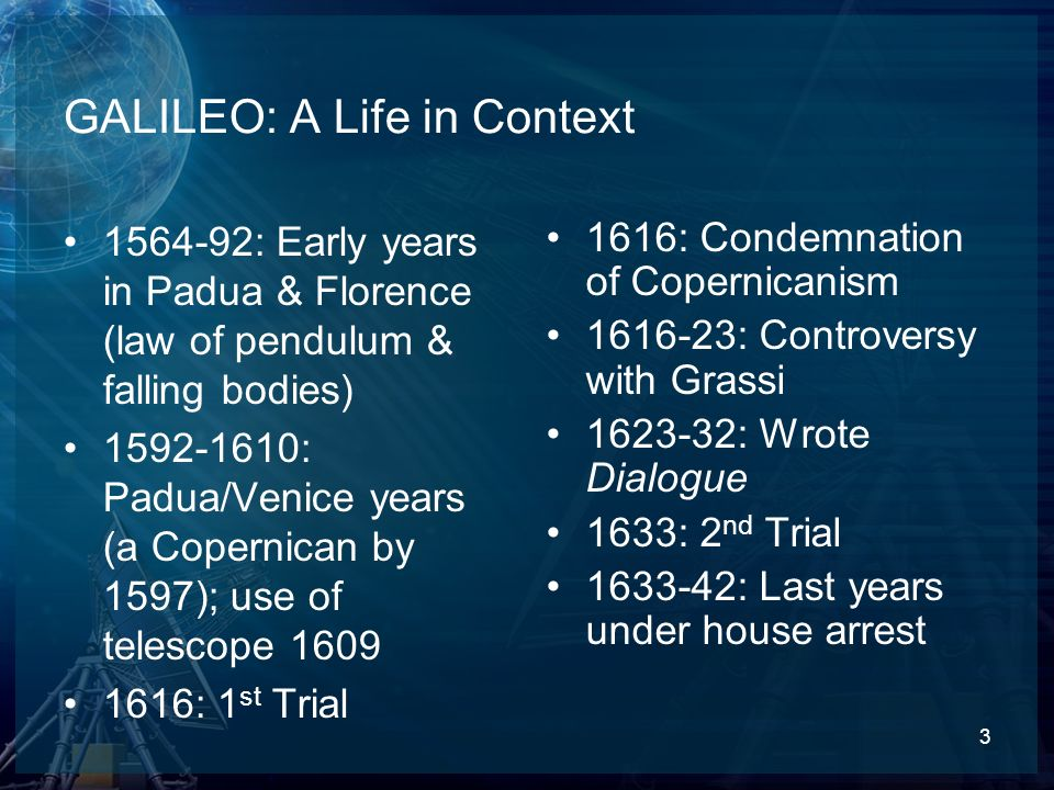 GALILEO: A Life in Context