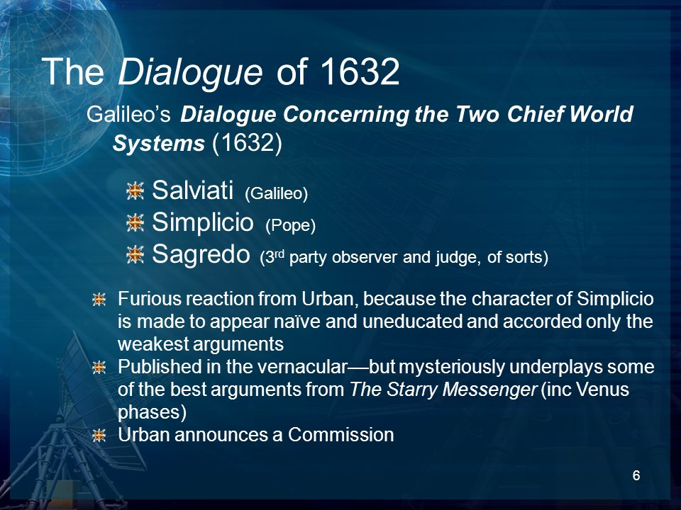 The Dialogue of 1632 Salviati (Galileo) Simplicio (Pope)