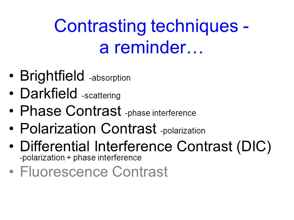 Contrasting techniques - a reminder…
