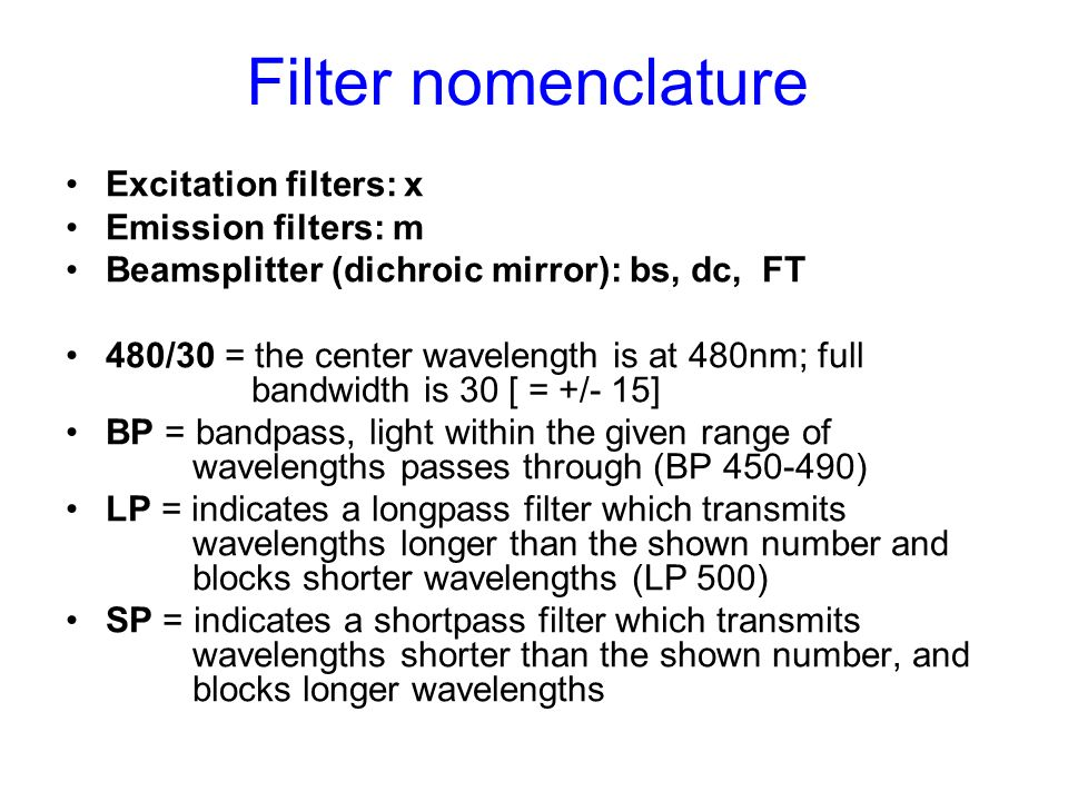 Filter nomenclature Excitation filters: x Emission filters: m