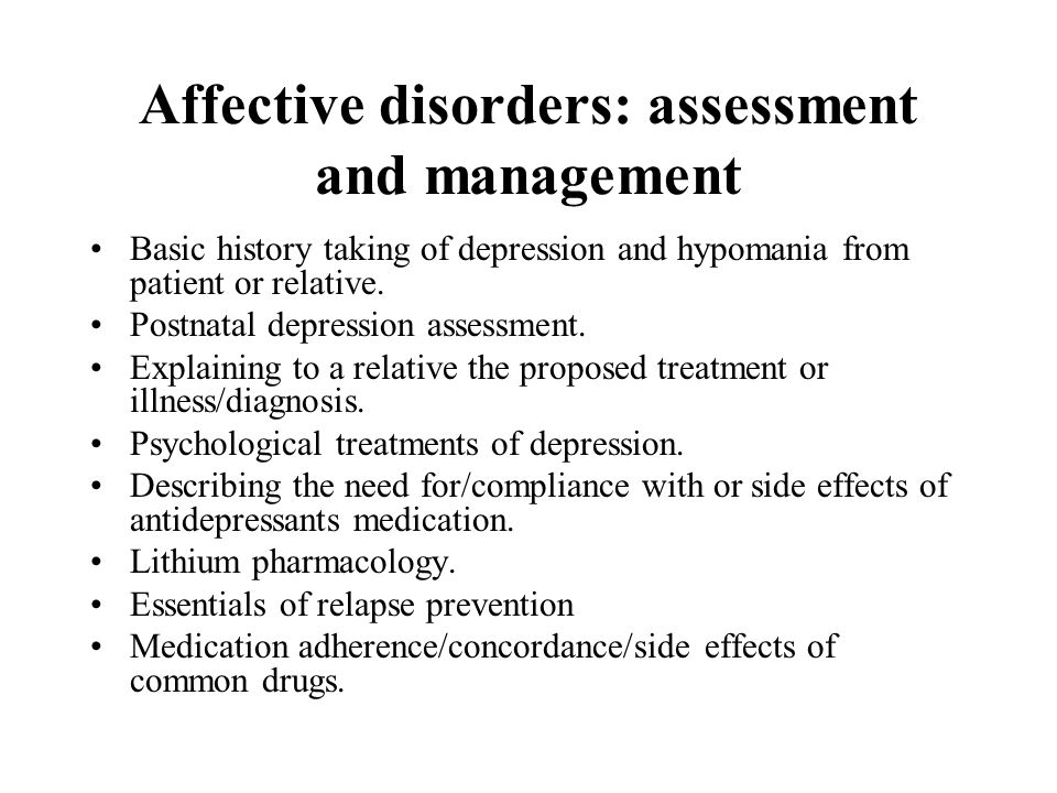 Affective disorders: assessment and management