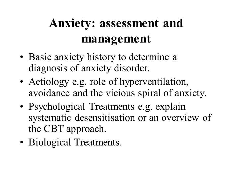 Anxiety: assessment and management