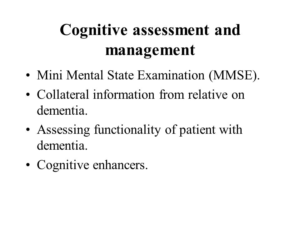 Cognitive assessment and management
