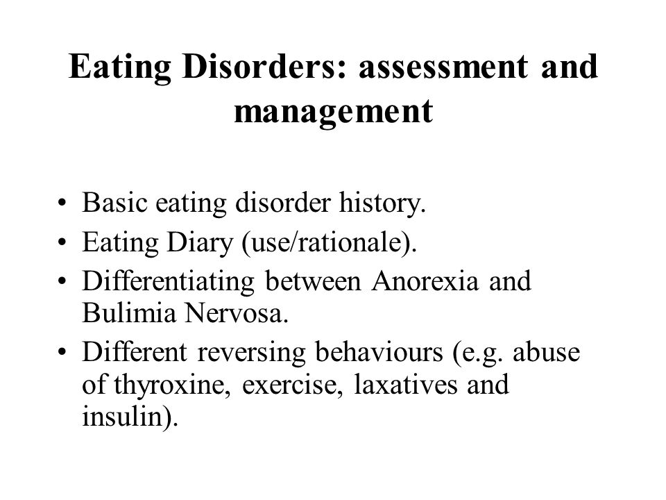 Eating Disorders: assessment and management