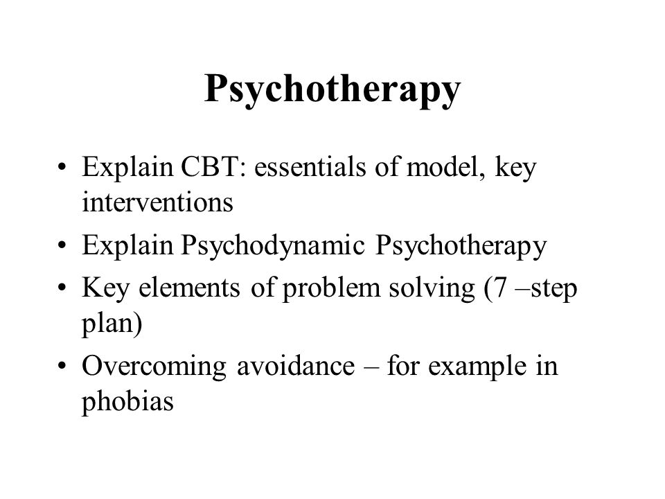 Psychotherapy Explain CBT: essentials of model, key interventions