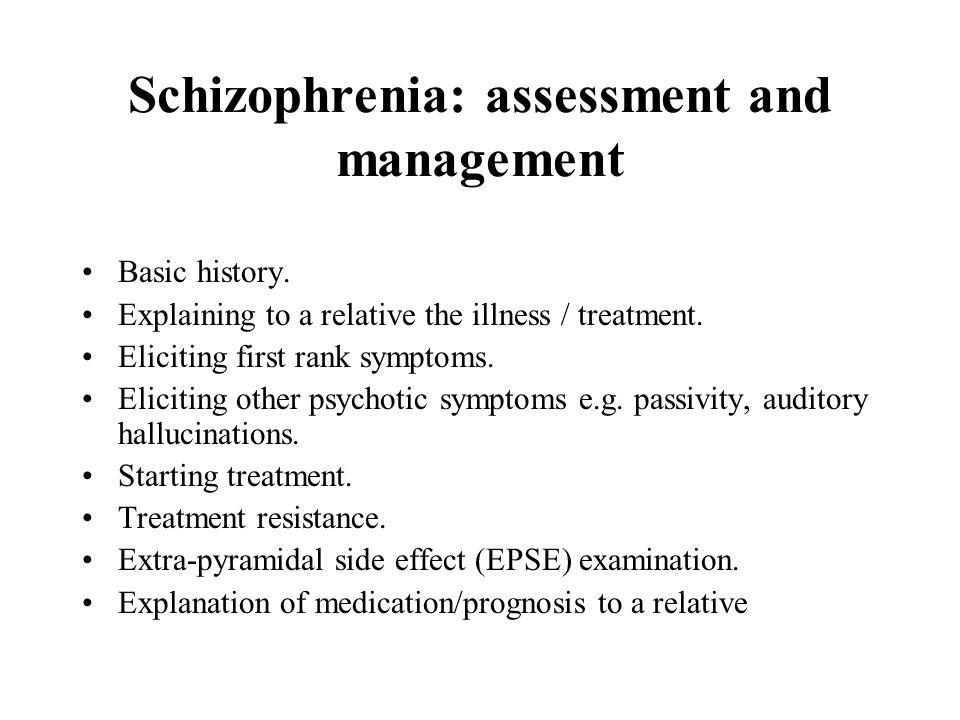 Schizophrenia: assessment and management
