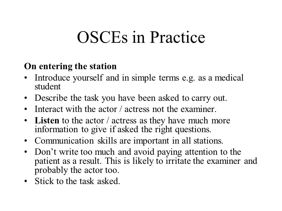 OSCEs in Practice On entering the station