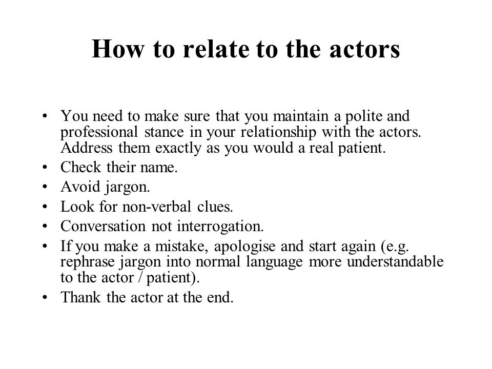 How to relate to the actors
