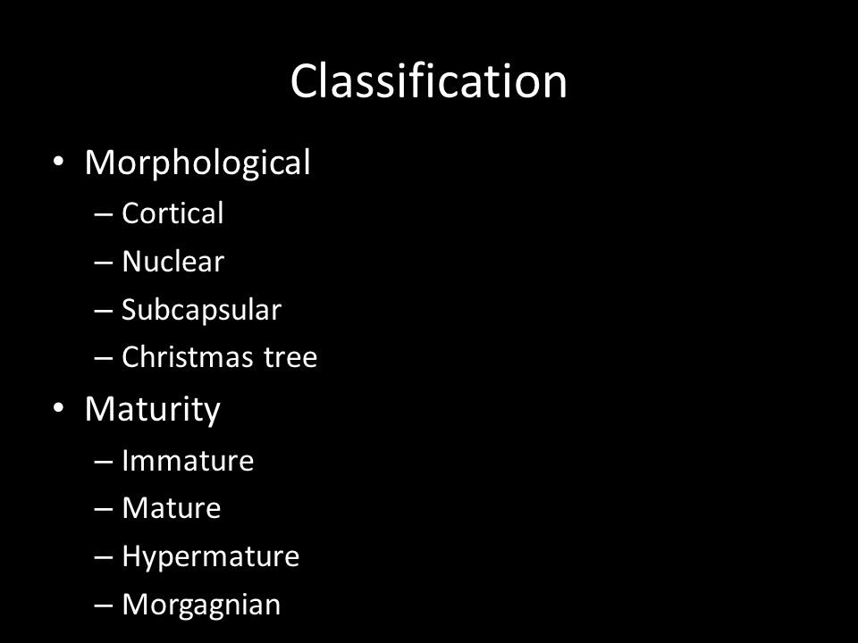 Classification Morphological Maturity Cortical Nuclear Subcapsular