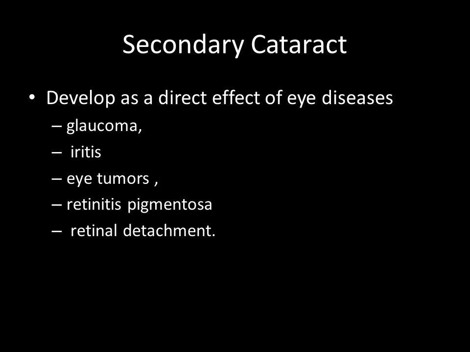 Secondary Cataract Develop as a direct effect of eye diseases