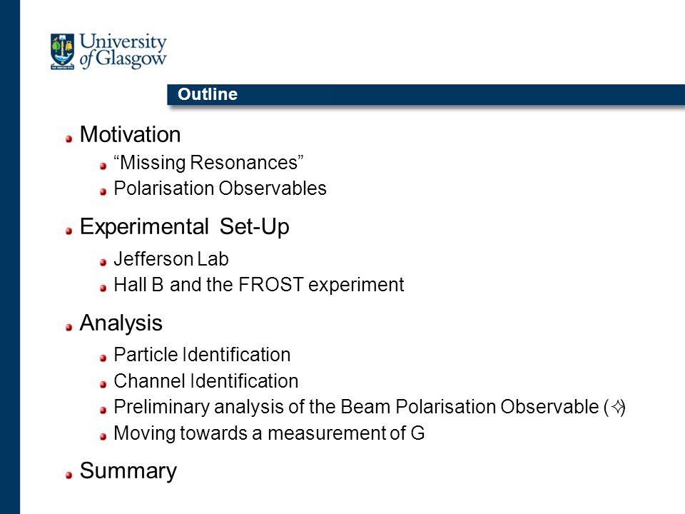 Motivation Experimental Set-Up Analysis Summary Missing Resonances