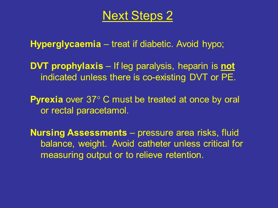 Next Steps 2 Hyperglycaemia – treat if diabetic. Avoid hypo;
