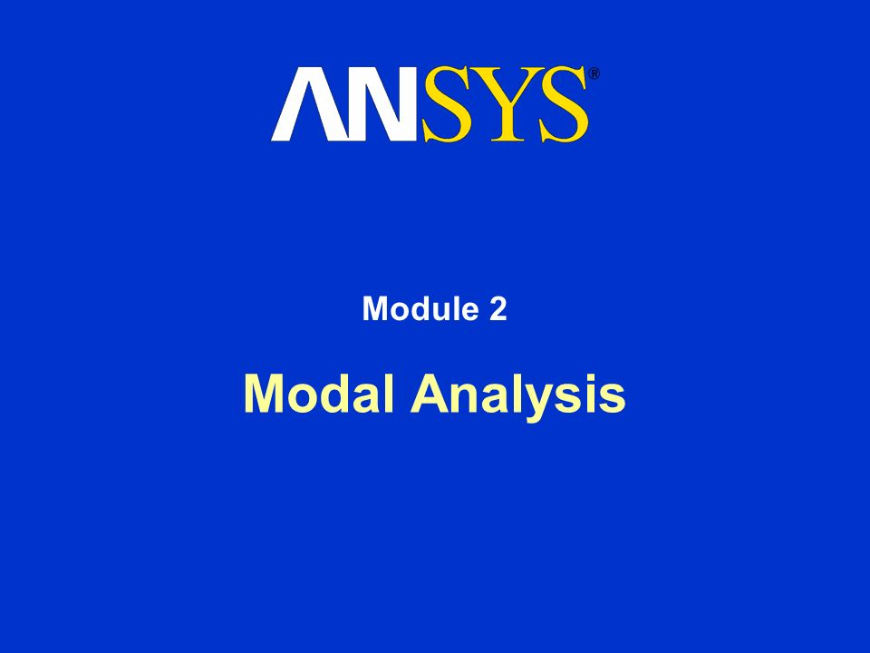 Module 2 Modal Analysis ANSYS Dynamics