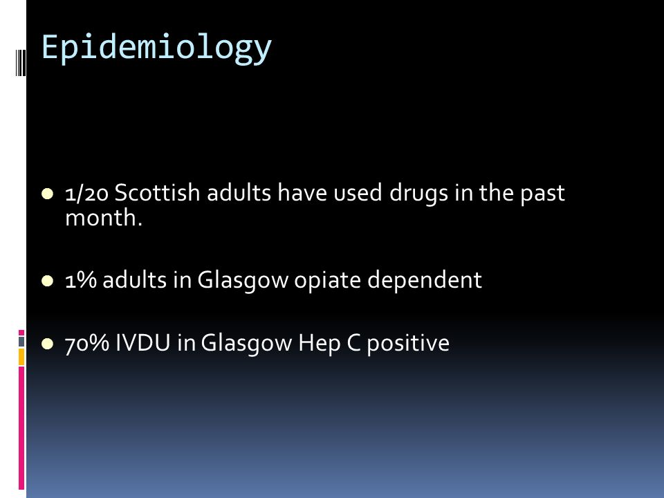 Epidemiology 1/20 Scottish adults have used drugs in the past month.