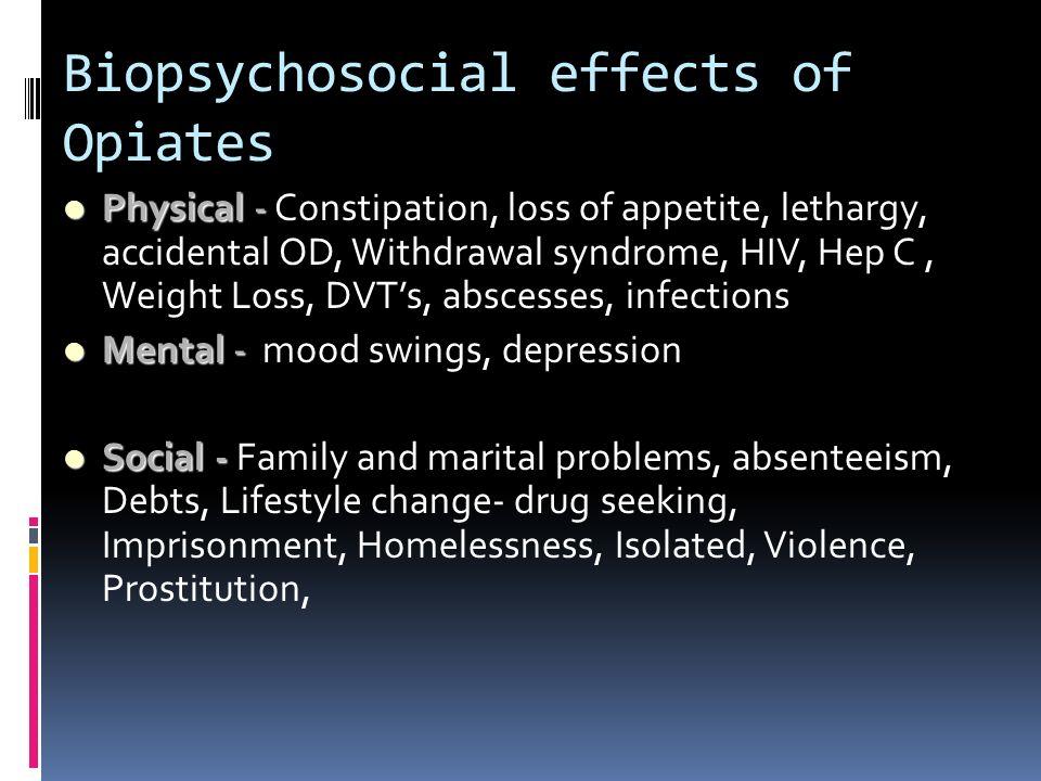 Biopsychosocial effects of Opiates