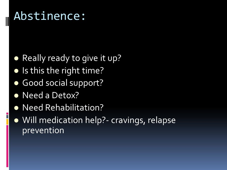 Abstinence: Really ready to give it up Is this the right time