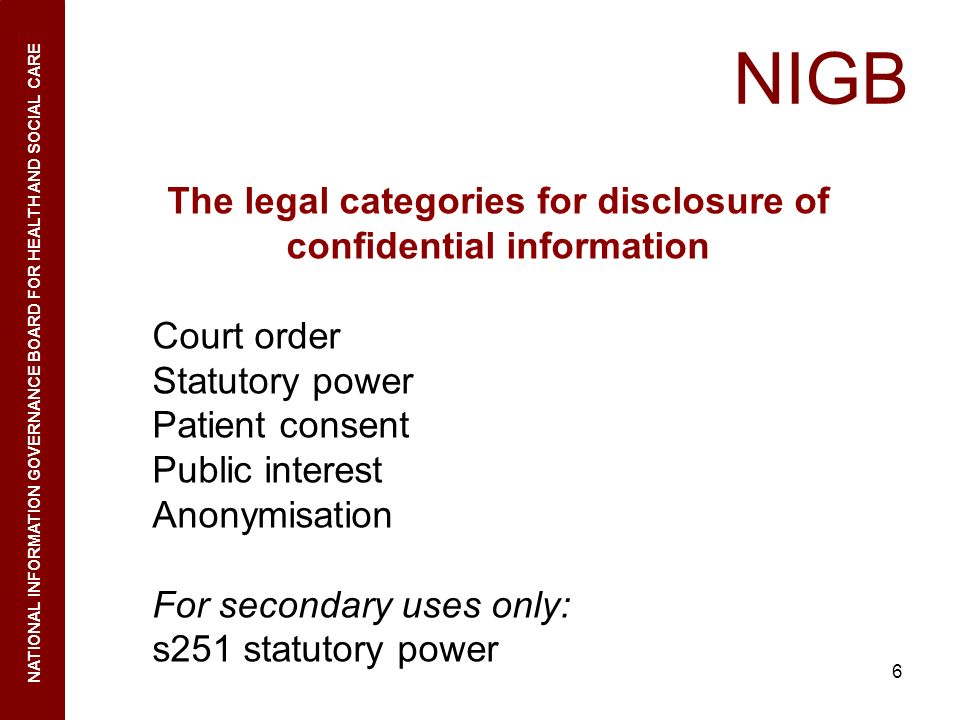 The legal categories for disclosure of confidential information