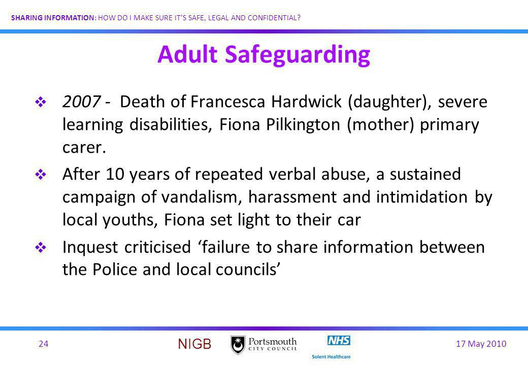 Adult Safeguarding Death of Francesca Hardwick (daughter), severe learning disabilities, Fiona Pilkington (mother) primary carer.