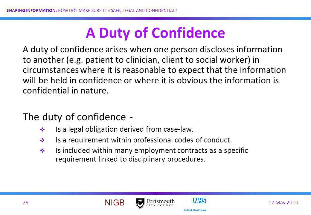 A Duty of Confidence The duty of confidence -